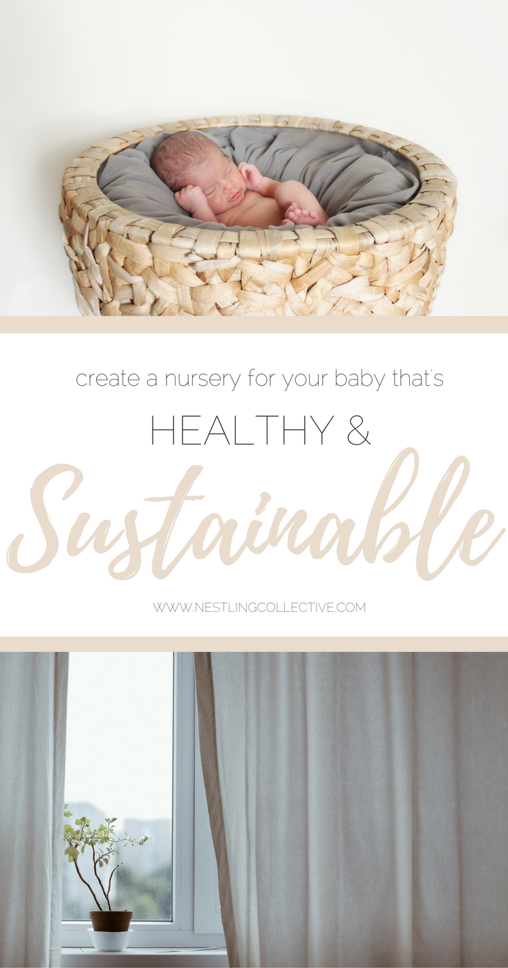 Creating a Healthy and Sustainable Nursery | 5 great ways to make sure your new nursery is as healthy for your baby as it is for the environment | Eco Baby Nursery | Eco Friendly Home | Eco Baby Room
