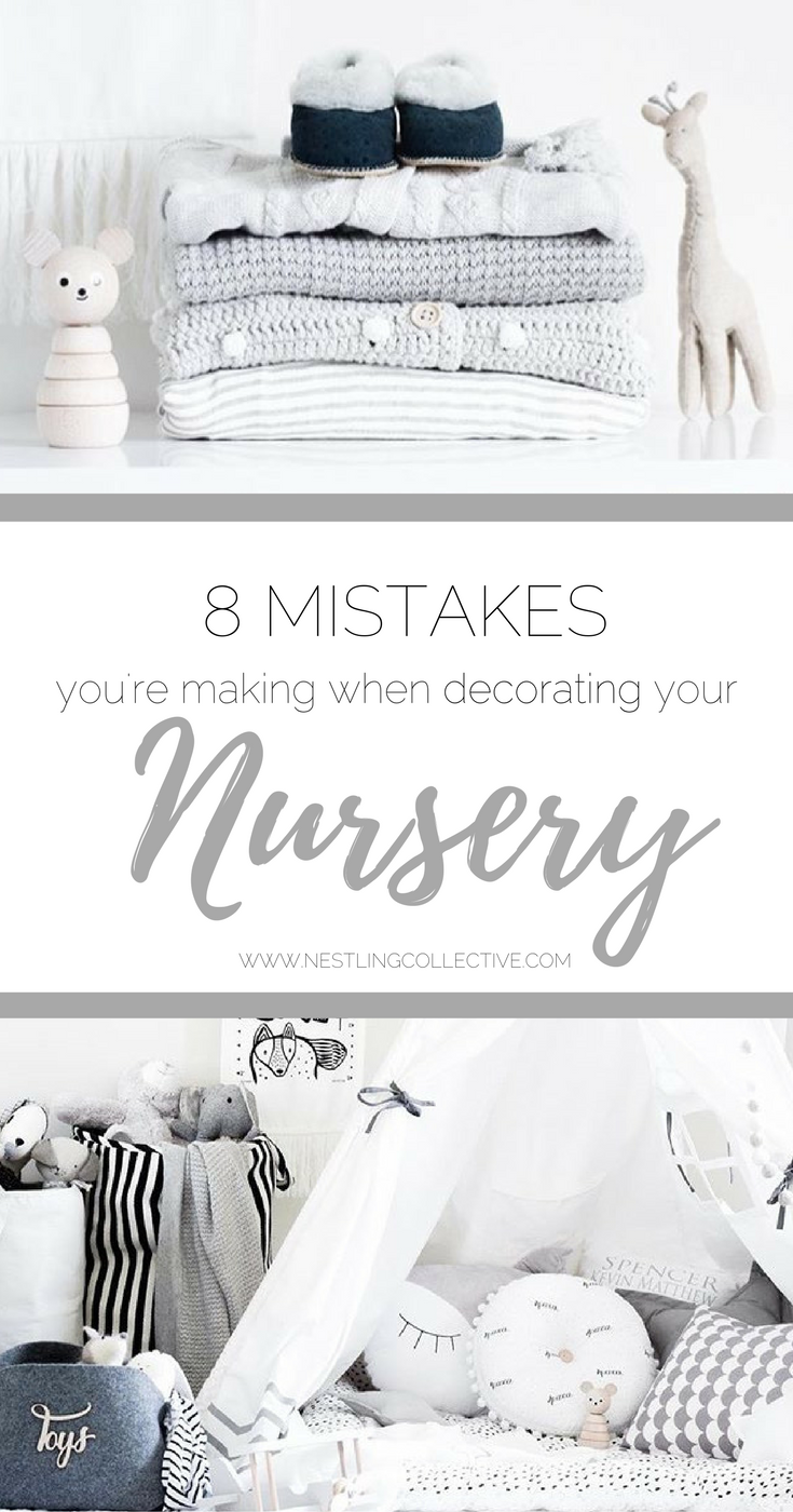 8 mistakes you're making when decorating your nursery | Gues post by Kaylah Haeren of Little Finch Designs | www.nestlingcollective.com